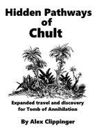 Hidden Pathways of Chult