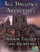 All Hallow's Archetypes, Horror Themed Character Options