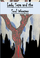 Lady Sepa and the Soul Weeper