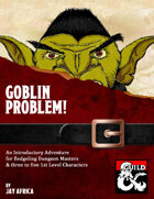 Goblin Problem!