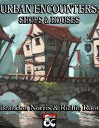 Urban Encounters: Shops & Houses