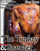 The Turkey Snatcher