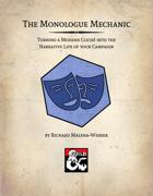 The Monologue Mechanic