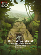 Weird & Wonderful: Archetypes of the Realms: Ophiomancy