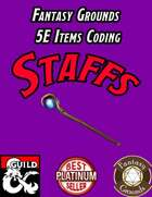 Fantasy Grounds 5E Items Effects Coding - Staffs