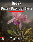 Drax's Deadly Plants of Chult - 50 deadly jungle plants