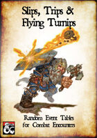 Slips, Trips & Flying Turnips: Random Events for Combat Encounters