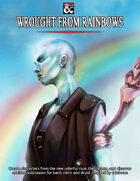 Wrought from Rainbows
