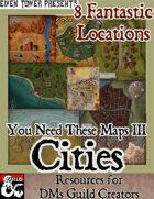 You Need These Maps III - Cities