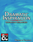 Dramatic Inspiration: Inspiration Reimagined