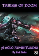 D&D Solo Adventure: Tables Of Doom - 5E Solo Adventuring