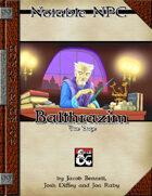 Balthrazim the Sage - Notable NPC - 99 Cent Adventures