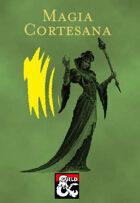 Tradición Arcana - Magia Cortesana (Court Magician)