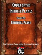 Codex of the Infinite Planes Vol 07 Ethereal Plane