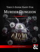 Yeryl\'s Super Happy Fun Murder Dungeon