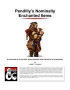 Pendilly's Nominally Enchanted Items