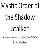 Mystic Order of the Shadow Stalker v1.2
