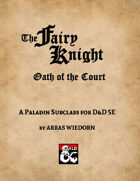 The Fairy Knight: a Paladin subclass for D&D 5E