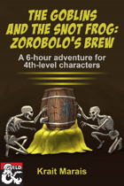 The Goblins and the Snot Frog: Zorobolo's Brew