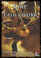 Like Clockwork - A Tome of Foes Adventure