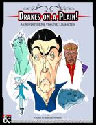 Drakes on a Plain!