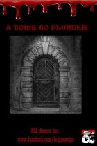 A Tomb To Plunder