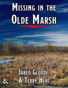 Missing in the Olde Marsh - Adventure for levels 3-4