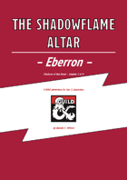 The shadowflame altar - Eberron adventure - 13th moon shared campaign