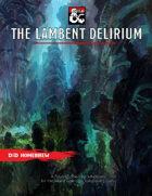 The Lambent Delirium