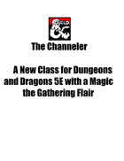 The Channeler - A Class for Ravnica and Beyond