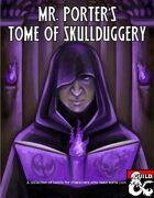 Mr. Porter's Tome of Skullduggery