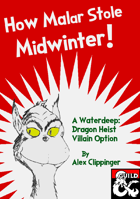 How Malar Stole Midwinter!