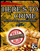 Here's To Crime: A Guide to Capers and Heists