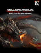 Colliding Worlds: The Lair of the Dragon
