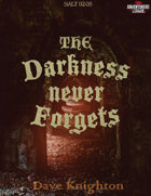 CCC-SALT02-05 The Darkness Never Forgets