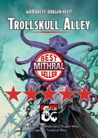 Trollskull Alley - a Waterdeep: Dragon Heist DM\'s Resource