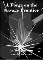 A Forge on the Savage Frontier