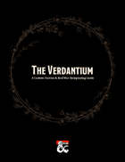 The Verdantium: A Custom Faction & Red War Roleplaying Guide