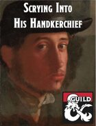 Scrying Into His Handkerchief - Waterdeep Faction Adventure