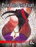 Poop Bird Poop Fight