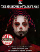 The Madhouse of Tasha's Kiss - Adventure
