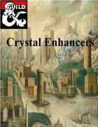 Crystal Enhancers