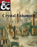 Crystal Enhancers