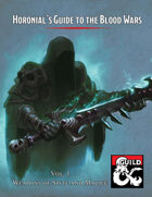 Horonial's Guide to the Blood Wars Vol. 1 Weapons of Spite and Malice
