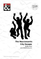 The Necromantic City Escape