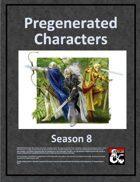 Pregenerated Characters (Season 8)