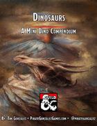 Dinosaurs: A Mini Dino Compendium