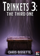 Trinkets 3: The Third One