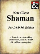 5e Shaman - Complete Class + 5 Archetypes