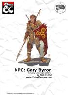 NPC and or Villain: Gary Byron
